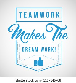 Teamwork makes the dream work modern stamp message design isolated over a white background