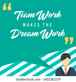 Teamwork makes the dream work Motivational poster about team work