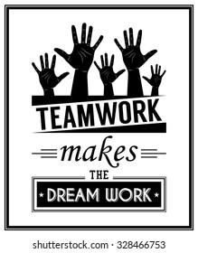 Teamwork makes the dream work - Quote Typographical Background. Vector EPS8 illustration.