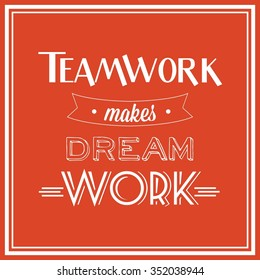 Teamwork makes dream work quote / Typographic vector illustration