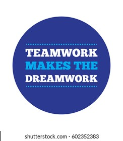 Teamwork makes the dream work typography concept for posters, social media and blogging. Motivational quote design