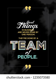 Teamwork quote in modern typography. Concept of team for wall graphics, poster and office space graphics.