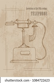 Technical inventions of the 19th century. Phone. Poster in retro style. Grunge background. Freehand drawing with a marker. Vertical. Vector