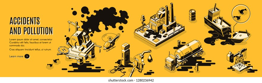 Technogenic catastrophe, environment pollution with oil, petroleum spill isometric vector web banner or landing page template. Oil refining industry accidents and disasters line art illustrations set