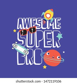 tee print design as vector for kids fashion. Awesome Super Bro.