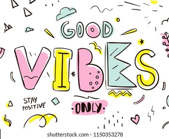 Tee print. Typography with slogan for t shirt. Good vibes only.