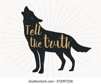 tell the truth, dark grey wolf Silhouette on grey background