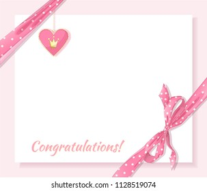 Template for congratulations. Paper white sheet on a pink background, ribbon and bow with a pattern of polka dots. Pink heart shaped medallion with crown of princess. Vector cartoon greeting cards.