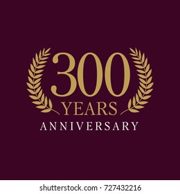 Template emblem 300th years old luxurious anniversary with a frame in the form of laurel branches and the number 300. 300 years anniversary royal logo. Vector illustration