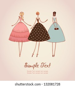 Template with image of three elegant romantic girls in retro stylish cocktail dresses. Hand drawn illustration and place for your text