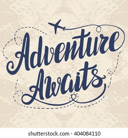"Template with modern lettering. ""Adventure awaits"""