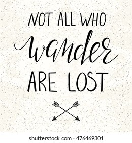 "Template with modern lettering inspirational travel quote. ""Not all who wander are lost""."