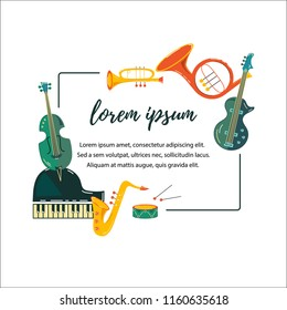 Template for music festival, jazz party, invitation, greeting card, concert poster. Vector illustration with saxophone, piano, violin, french horn, drum, guitar, trumpet. Flat style.