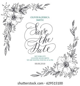 Template rustic wedding invitation. Save the date. Calligraphy and hand-drawn flowers.