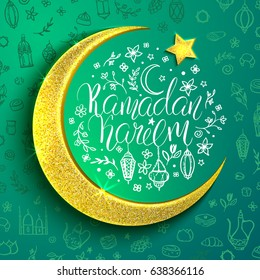 Template vector card with moon, star and handwritten inscription Ramadan Kareem. Arabian pattern on turquoise background. Shiny golden crescent. Hand drawn elements: lanterns, flowers, mosque, sweets.