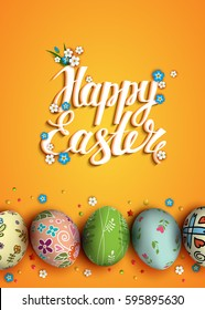 Template vector card with realistic colorful eggs and flowers. Folk painting. 3D. Hand draw inscription Happy Easter. Handwritten lettering. Yellow background.