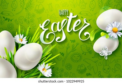 Template vector card with realistic eggs, chamomiles, grass and flowers. Handwriting inscription Happy Easter. Green background. Lettering, calligraphy. 3D. Paper cut out elements and doodles