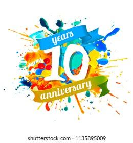Ten years anniversary. Vector watercolor splash paint