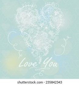 Tender floral heart on blue blurred background. Love you card. Valentine's card