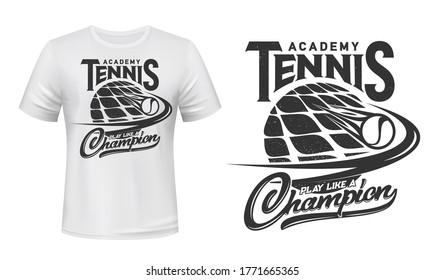 Tennis sport academy vector t-shirt print. Racket and burning ball on white apparel mockup. Tennis sports team or varsity monochrome symbol, play like champion typography. T-shirt print template