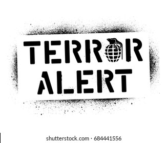 ''Terror alert'' warning message and hand grenade silhouette. Spray graffiti stencil.