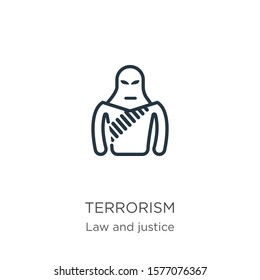 Terrorism icon. Thin linear terrorism outline icon isolated on white background from law and justice collection. Line vector sign, symbol for web and mobile
