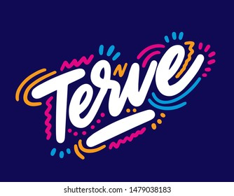 Terve, text design. Vector calligraphy. Typography poster. Usable as background. hello in finnish