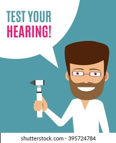 Test your hearing. Male otolaryngologist with an otoscope and speech bubble. Vector illustration in cartoon style. Concept for hearing problem, deafness, medical care for hearing impaired people.