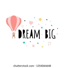 Tetxt Dream big with flying hot air balloon Vector hand drawn illustration for t-shirt print design Inspirational phrase positive quote Cute sign label badge card banner logo label Baby room decor.