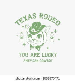 Texas rodeo, You are lucky, american cowboy slogan. Cat in the hat. Rock and roll patch. Typography graphic print, fashion drawing for t-shirts .Vector stickers,print, patches vintage