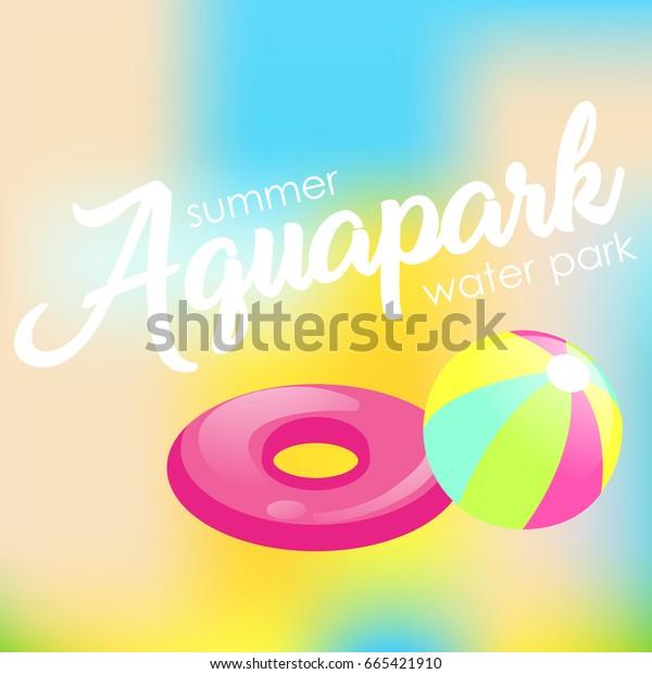 "Text ""Aquapark"" on a blurred background. Vector Flat Illustration"