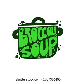 Text broccoli soup is written in the form of pot. Green letters on a dark background. Hand drawn vector illustration