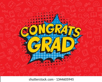 text 'congrats grad' in retro pop art speech balloon. graduation vector template design illustration. vintage background for banners, posters, greeting cards, invitations. eps 10
