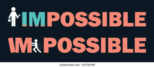 Text, Font,Word  Impossible means I'm possible,symbol, icon, graphic, vector.
