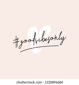 Text #goodvibesonly in black written over a hand drawn heart shape in white, isolated on pastel pink background. Inspirational square wall art, social media post, greeting card, t-shirt design.