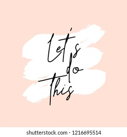 Text Let's Do This written in black, white brushtrokes and pastel pink background. Creative and modern square wall art, social media post, greeting card, t-shirt design.