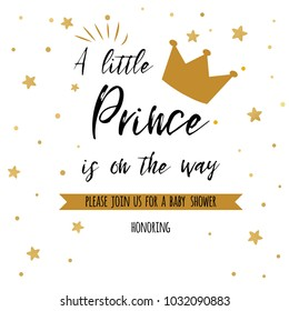 Text a little prince is on the way gold stars golden crown. Boy birthday invitation. Baby shower template. Gentle banner for party, congratulation card label print welcome symbol. Vector illustration.
