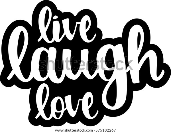 text - ''live laugh love'' Modern brush calligraphy. Isolated on white background. Hand drawn lettering element for prints, cards, posters, products packaging, branding.