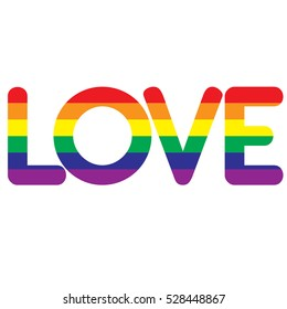 Text Love LGBT symbol - flag Colors with lettering Lovee. Gay pride and gay marriage vector concept. Same sex love illustration.