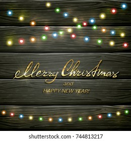 Text Merry Christmas and Happy New Year with colorful Christmas lights. Holiday decorations on black wooden background, illustration.