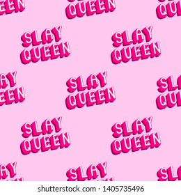 """""""Slay queen"""" text seamless pattern. Feminist, girl power quote wallpaper. Vector illustration in comic, cartoon, doodle style."""