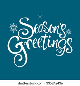 Text of Season's Greetings with decorative snowflakes for Christmas theme and background