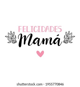 Text in Spanish - Congratulations mom. Holidays lettering. Ink illustration. Modern brush calligraphy Isolated on white background