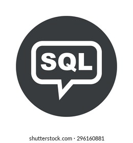 Text SQL in chat bubble, in black circle, isolated on white