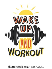 "Text template for design ""Wake up and workout, Sport Motivation Quote, Positive typography for poster, t-shirt or card"