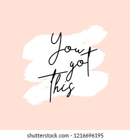 Text You Got This written in black, white brushtrokes and pastel pink background. Creative and modern square wall art, social media post, greeting card, t-shirt design.