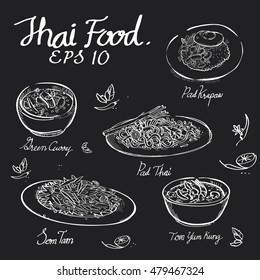 Thai food chalk draw on black board of Pad thai,Pad Krapow,Green Curry,Somtum,Papaya salad,Tomyumkung in EPS 10 vector format.