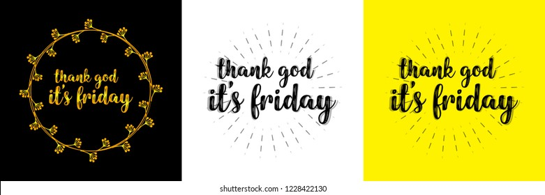 Thank god it's friday concept. Hand written typographic vector illustration. calligraphic inspirational quote for posters, t-shirts, cards, prints, wall decals and stickers.