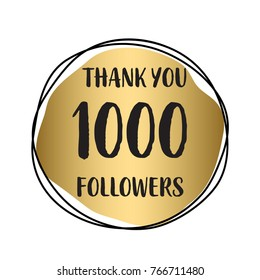 Thank you 1 000 followers. Vector illustration with gold for social network friends, followers, web users. Thank you celebrate of subscribers, followers, likes.