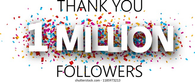 Thank you, 1 million followers. Banner with colorful confetti for social network. Vector background.